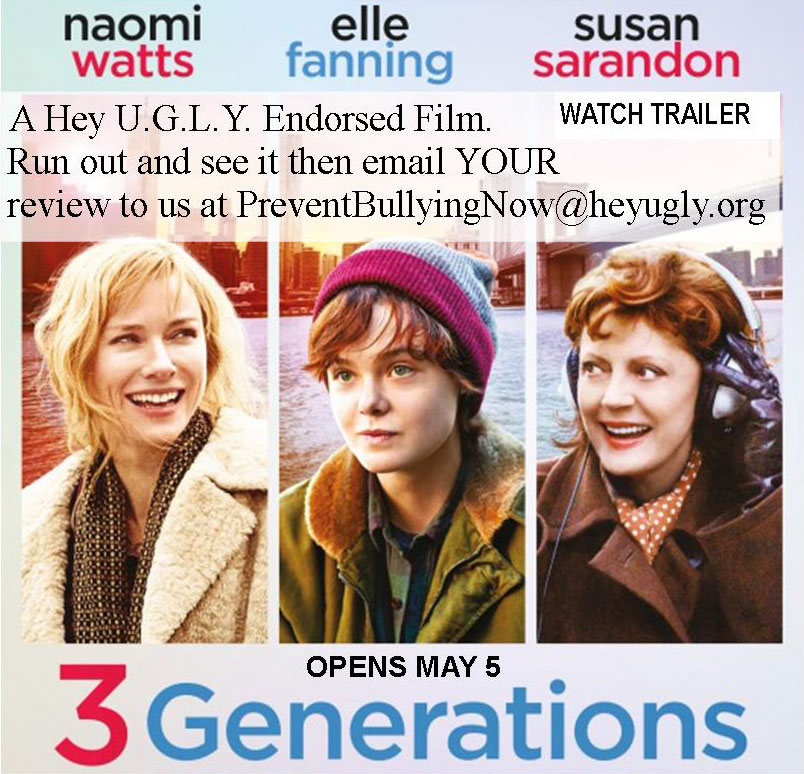3 Generations Movie Endorsement By Hey U.G.L.Y.